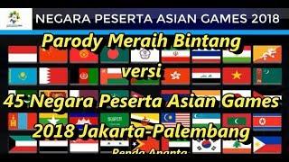 Download Video Parody Meraih Bintang versi 45 Negara Peserta Asian Games 2018 Jakarta-Palembang MP3 3GP MP4