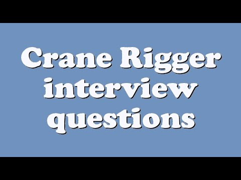 Crane Rigger interview questions - YouTube