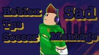 Roblox tps Street soccerTM Goal Keeper Montage! (Con una lección)