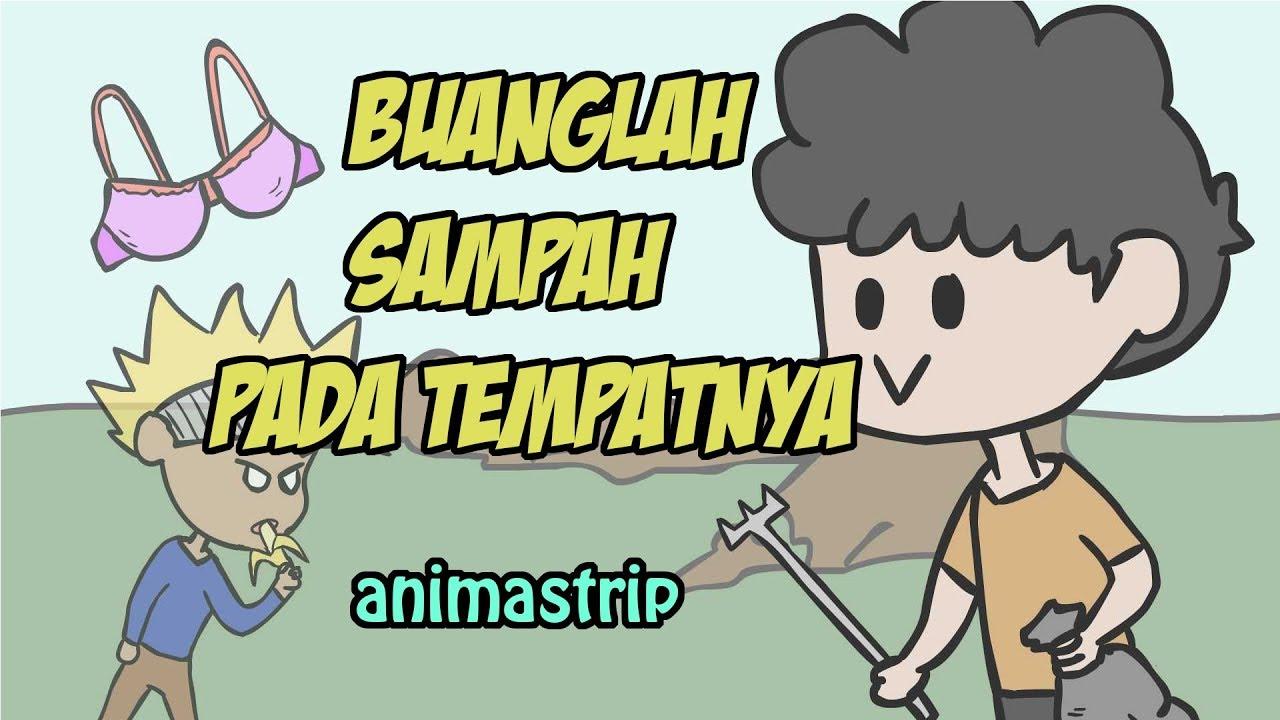 Buanglah Sampah Pada Tempatnya Kartun Lucu Animastrip Youtube