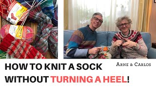 How to Knit a sock without Turning a Heel by ARNE & CARLOS