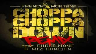 """French Montana Ft Wiz Khalifa & Gucci Mane- """"Choppa Choppa Down"""" Remix"""