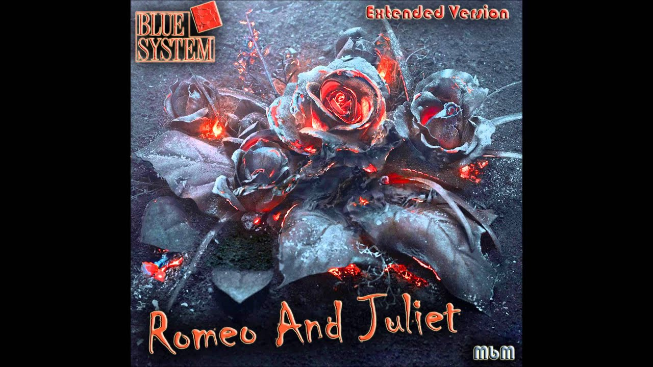 blue system romeo and juliet extended version re cut by manaev blue system romeo and juliet extended version re cut by manaev