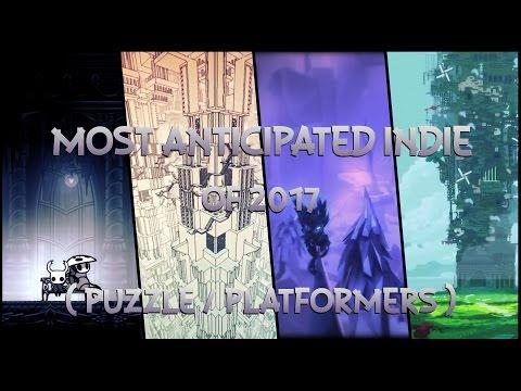 Most Anticipated Indie of 2017 (Puzzle n Platformers)