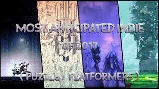 Most Anticipated Indie of 2017 (Puzzle n Platformers)