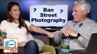 We Should Ban Street Photography? (Picture This! Photography Podcast)