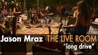 Jason Mraz - Long Drive (Live from The Mranch)
