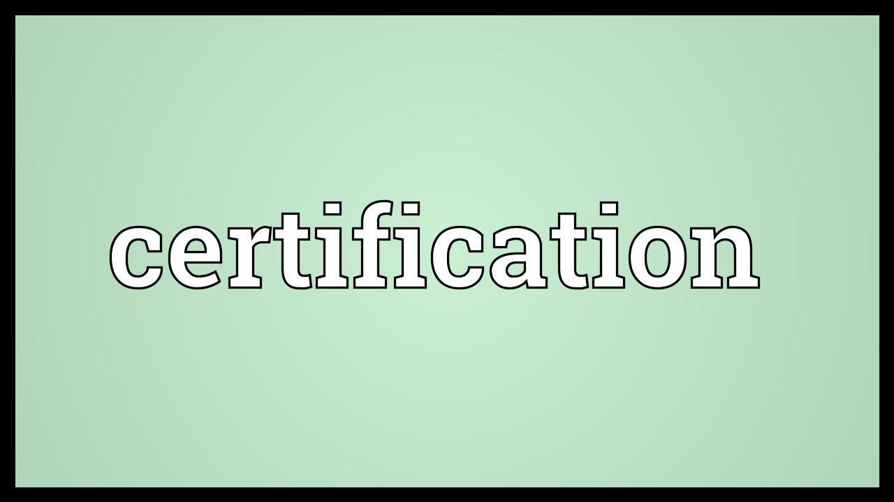 Certification meaning youtube certification meaning xflitez Image collections