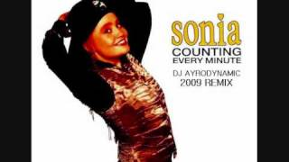 Sonia - Counting Every Minute (Dj Ayrodynamic