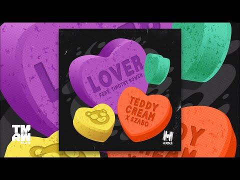 Teddy Cream x Szabo - Lover feat. Timothy Bowen