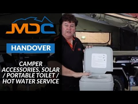 HANDOVER VIDEO: MDC CAMPER ACCESSORIES, SOLAR / PORTABLE TOILET / HOT WATER SERVICE