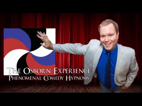 2016 Demo Reel - The Osborn Experience: Phenomenal Comedy Hypnosis