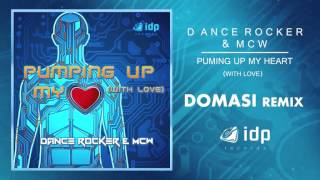 Dance Rocker & McW - Pumping Up My Heart (with Love) [Domasi Remix]