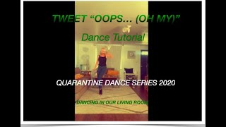 "TWEET - ""OOPS...(OH MY)"" Dance Tutorial Quarantine Dance Series 2020"
