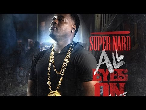 Super Nard - All Eyes On Me (All Eyes On Me)