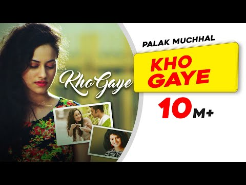Kho Gaye | Official Video Song | Palak Muchhal | Latest Indipop Song