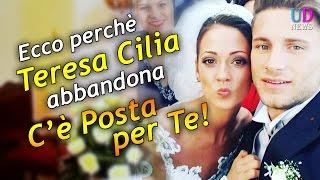Teresa Cilia ecco perchè ha lasciato il lavoro a C'è Posta Per Te!