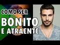 COMO SER BONITO E ATRAENTE  DICAS DE ESTILO - YouTube