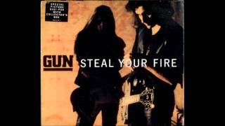 Gun - Steal Your Fire