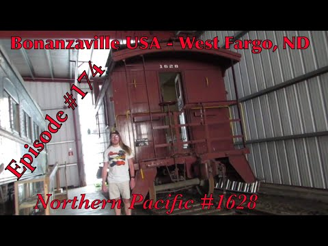 Bonanzaville USA - West Fargo, ND _Episode 174_ (Northern Pacific 1628)