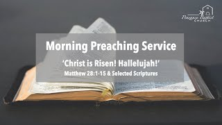 Christ is Risen! Hallelujah! - Matthew 28:1-15 and Selected Scriptures