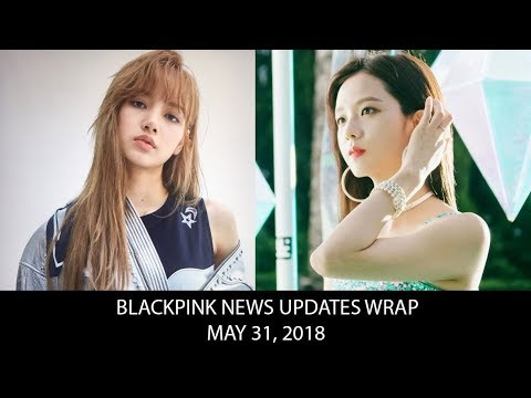 [May 31, 2018] BLACKPINK Daily Updates & News Wrap - YouTube