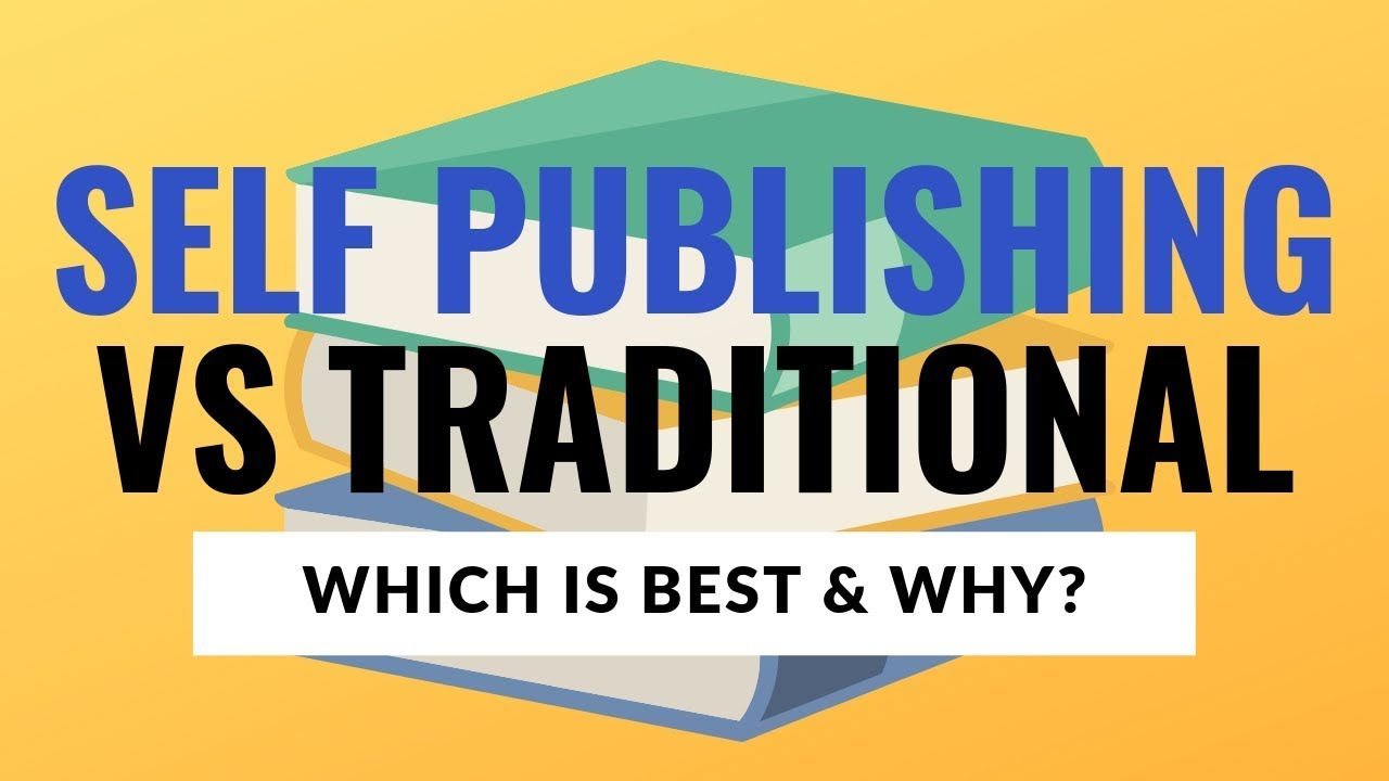 Traditional VS Self-Publishing 2019: Everything to Know