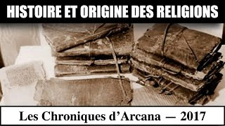 Histoire et Origine des Religions - Les Chroniques d'Arcana #7