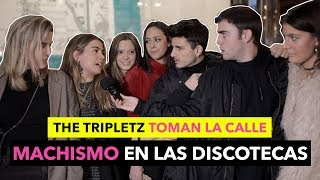 MACHISMO en las DISCOTECAS - The Tripletz Toman la Calle