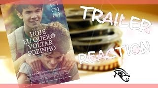 Reacción al trailer: Hoy quiero volver solito [Hoje Eu Quero Voltar Sozinho] (CBIS #18)