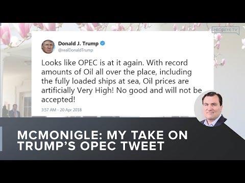 McMonigle: My Take On Trump's OPEC Tweet