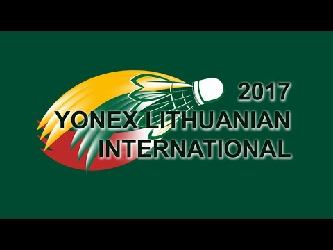 LBF . Yonex Lithuania international 2017 . Day 4 . Finals