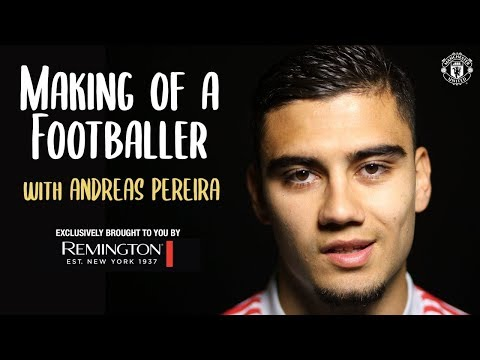 Manchester United | Making Of A Footballer | Andreas Pereira | Presented By Remington
