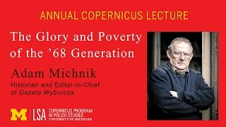 Annual Copernicus Lecture: The Glory and Poverty of the '68 Generation