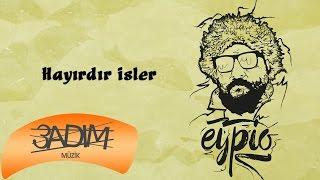 Eypio - #Hayırdır İşler (Official Audio) Video