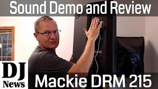 "#MackieGear Mackie DRM 215 15"" Two Way Powered Full Range DJ Speaker Review and Demo"
