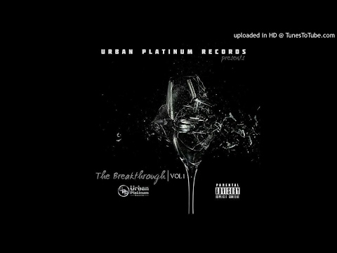Urban Platinum Records The Breakthrough RnB Mixtape Vol.1