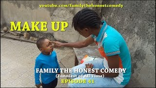 MAKE UP (Family The Honest Comedy)(Episode 41)