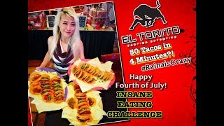 50 tacos in 4 minutes eating challenge happy fourth of july el torito rainaiscrazy