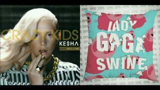 Kesha vs Lady Gaga - Crazy Swine (Mashup)