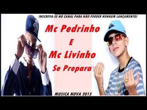 MC Pedrinho e MC Livinho   Se Prepara   Música Nova 2015