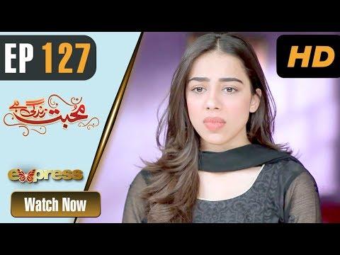 Mohabbat Zindagi Hai - Episode 127 - Express Entertainment Dramas