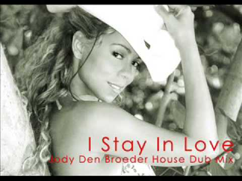 Mariah Carey - I Stay In Love (Jody Den Broeder House Dub Mix)