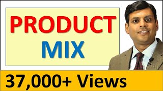 Product Mix - Marketing Management Video Lecture by Prof. Vijay Prakash Anand