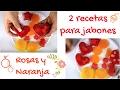 2 Recetas para hacer jabones ***  Rosas y Naranja