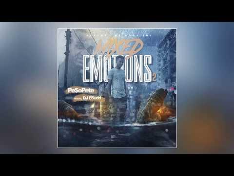 Pe$o Pete - Mixed Emotions 2 (Full Mixtape)