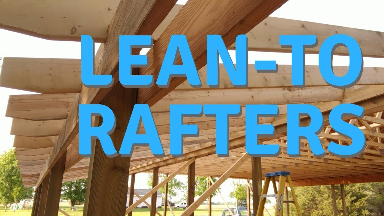 How To Frame A Lean To Roof With Rafters And A Notched