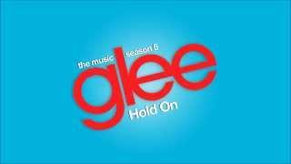 Hold On | Glee [HD FULL STUDIO]