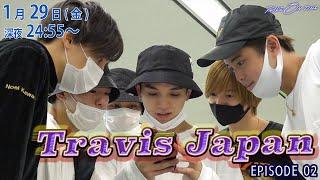 Travis Japan 「RIDE ON TIME」episode2  1月29日(金)24:55~!