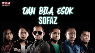Sofaz - Dan Bila Esok (Official Music Video - HD)